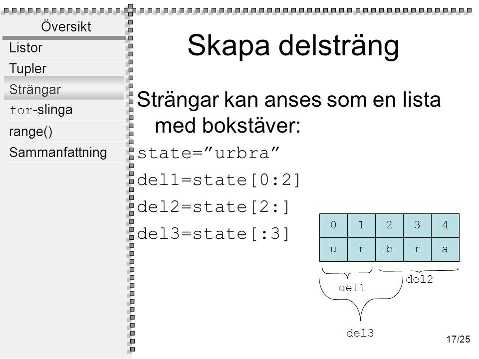 len() Antalet element i listor och tupler: print len([1,2,5])